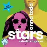 Stars. Estrellas fugaces - Anna Todd