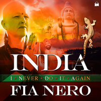 INDIA – I Never Do It Again - Fia Nero