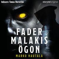 Fader Malakis ögon - S01E01 - Marko Hautala