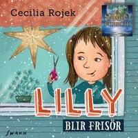 Lilly blir frisör - Cecilia Rojek