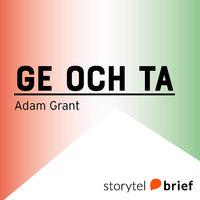 Ge och Ta. En annorlunda framgångssaga - Adam Grant