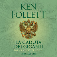 La caduta dei giganti. The century trilogy: 1 - Ken Follett