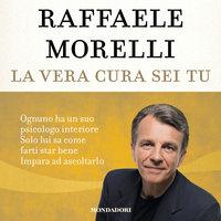 La vera cura sei tu - Raffaele Morelli