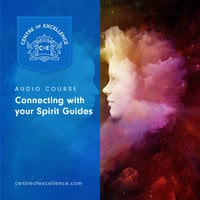 Connecting with your Spirit Guides - Centre of Excellence