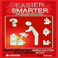 Easier, Smarter Problem Solving - Instafo,Debra Morrison