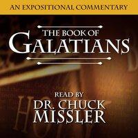 Galatians: An Expositional Commentary - Chuck Missler