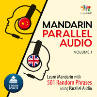 Mandarin Parallel Audio - Learn Mandarin with 501 Random Phrases using Parallel Audio - Volume 1 - Lingo Jump