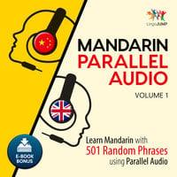 Mandarin Parallel Audio - Learn Mandarin with 501 Random Phrases using Parallel Audio - Volume 1 - Lingo Jump