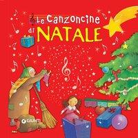 Le canzoncine di Natale - Prati Elisa, Nencini Patrizia, Troiano Rosalba