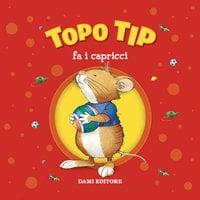 Topo Tip fa i capricci - Anna Casalis