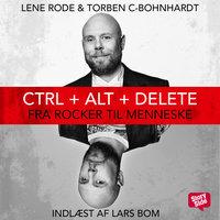 Ctrl + Alt + Delete - Torben C-Bohnhardt, Lene Rode