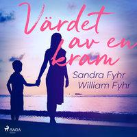 Värdet av en kram - Sandra Fyhr, William Fyhr