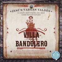 Villa bandolero - Jesús Vargas Valdés