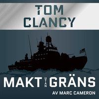 Makt utan gräns - Tom Clancy, Marc Cameron