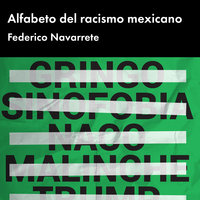 Alfabeto del racismo mexicano - Federico Navarrete