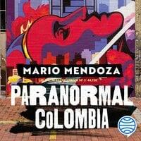 Paranormal Colombia - Mario Mendoza