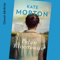 Paluu Rivertoniin - Kate Morton