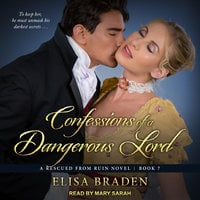 Confessions of a Dangerous Lord - Elisa Braden