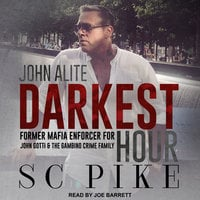 Darkest Hour - John Alite - S.C. Pike