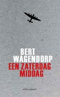 Een zaterdagmiddag - Bert Wagendorp