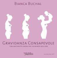 Gravidanza Consapevole - Bianca Buchal