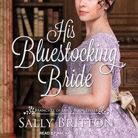 His Bluestocking Bride - Sally Britton