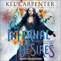 Infernal Desires - Kel Carpenter