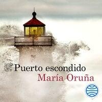 Puerto escondido - María Oruña