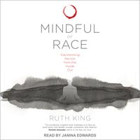 Mindful of Race - Ruth King