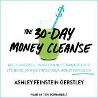 The 30-Day Money Cleanse - Ashley Feinstein Gerstley