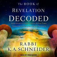The Book of Revelation Decoded - K.A. Schneider