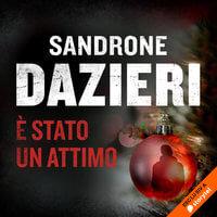 È stato un attimo - Sandrone Dazieri