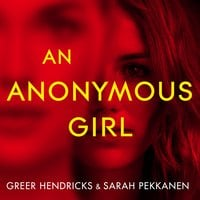 An Anonymous Girl - Sarah Pekkanen, Greer Hendricks