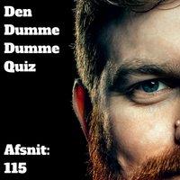 Afsnit 115: Sofie Flykt og Lars Udengaard - Den Dumme Dumme Quiz