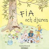 Fia och djuren - Catarina Kruusval