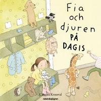 Fia och djuren på dagis - Catarina Kruusval