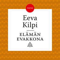 Elämän evakkona - Eeva Kilpi
