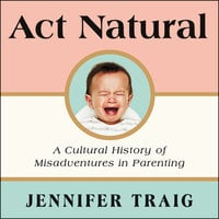 Act Natural - Jennifer Traig