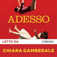 Adesso - Chiara Gamberale