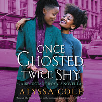 Once Ghosted, Twice Shy - Alyssa Cole
