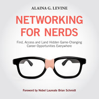 Networking for Nerds - Alaina G. Levine