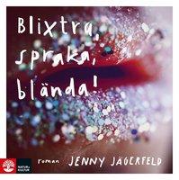 Blixtra, spraka, blända! - Jenny Jägerfeld