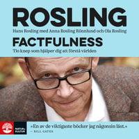 Factfulness : Tio knep som hjälper dig förstå världen - Hans Rosling,Ola Rosling,Anna Rosling