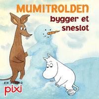 Mumitrolden bygger et sneslot - Tove Jansson