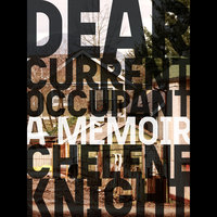 Dear Current Occupant: A Memoir - Chelene Knight