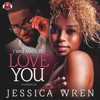 I Was Made to Love You - Jessica Wren