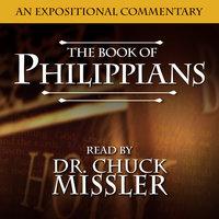 Philippians: An Expositional Commentary - Chuck Missler