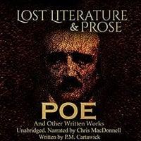 Poe: Lost Literature & Prose - P.M. Cartawick