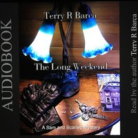 The Long Weekend - Terry R. Barca