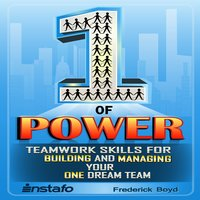 The One of Power: Teamwork Skills for Building and Managing Your One Dream Team - Instafo, Frederick Boyd